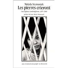 Les pierres crieront : une enfance cambodgienne, 1975-1980