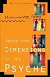 Archetypal Dimensions of the Psyche, Marie-Louise Von Franz, 1570624267