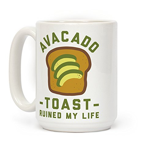 LookHUMAN Avocado Toast Ruined My Life White 15 Ounce Ceramic Coffee -