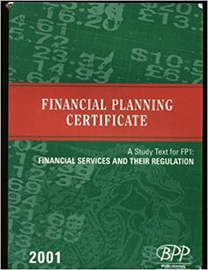 Fpc Fp1: Financial Services and Their Regulations: Study Text (2001): Exam Dates - 07-01, 04-02