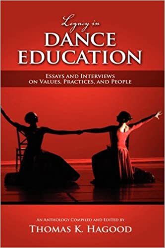 Legacy in Dance Education: Essays and Interviews on Values, Practices, and People