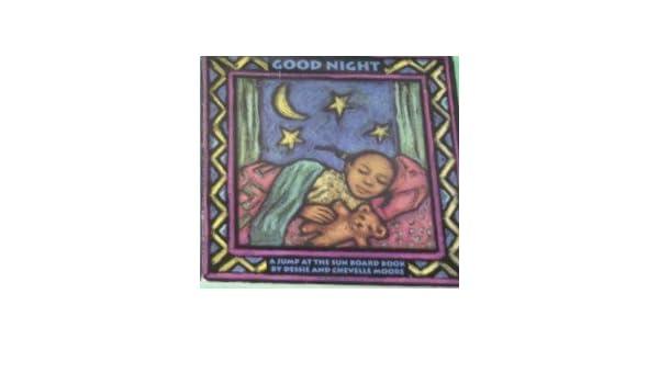 Good Night A Jump At The Sun Board Book Dessie Moore Chevelle