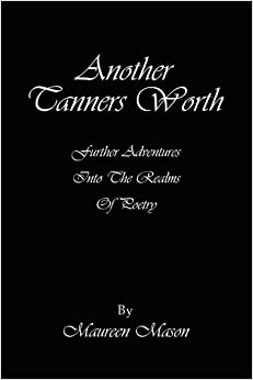 Another Tanners Worth: Further Adventures Into The Realms Of Poetry