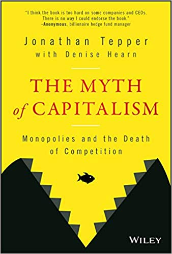 amazoncom the myth of capitalism monopolies and the death of competition ebook jonathan tepper denise hearn kindle store