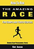 How to Run The Amazing Race: For Camps and Youth Centers