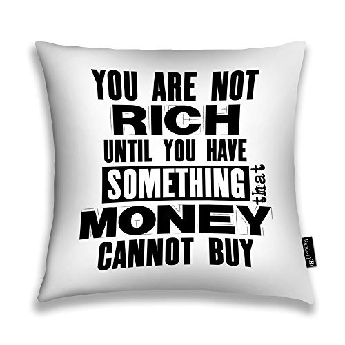 Randell Throw Pillow Covers You are Not Rich Until Have Something That Money Cannot Buy Home Decorative Throw Pillowcases Couch Cases 22