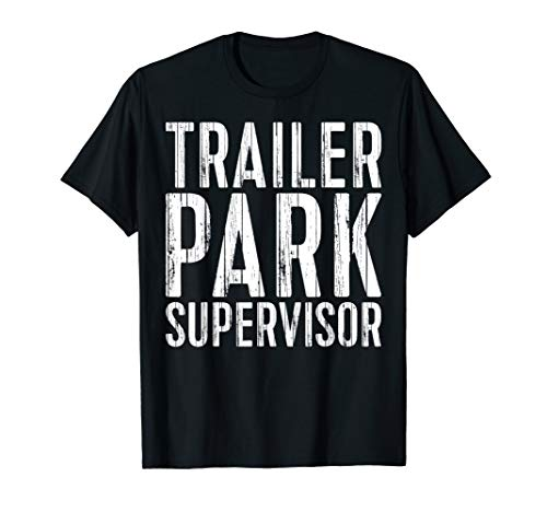 Trailer Park Supervisor T-Shirt Redneck Gift Shirt (Beer Trailer Park Boys)