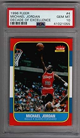 ee38a7a8766 Michael Jordan Chicago Bulls PSA 10 GEM MT 1996-97 Fleer Decade of  Excellence 1986