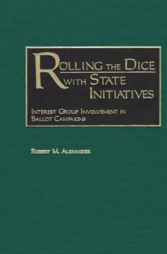 Rolling the Dice with State Initiatives: Interest Group Involvement in Ballot Campaigns