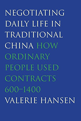 Negotiating Daily Life in Traditional China: How Ordinary People Used Contracts, 600-1400 (China Traditional)