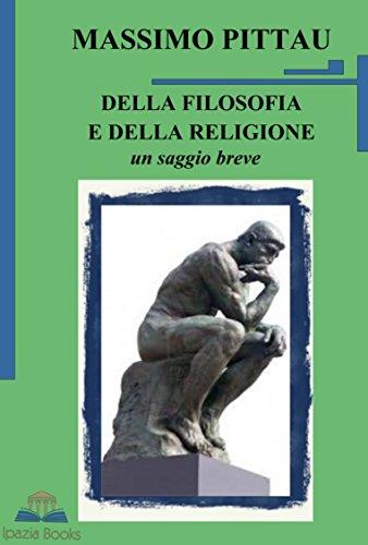 DELLA FILOSOFIA E DELLA RELIGIONE: un saggio breve (Italian Edition)