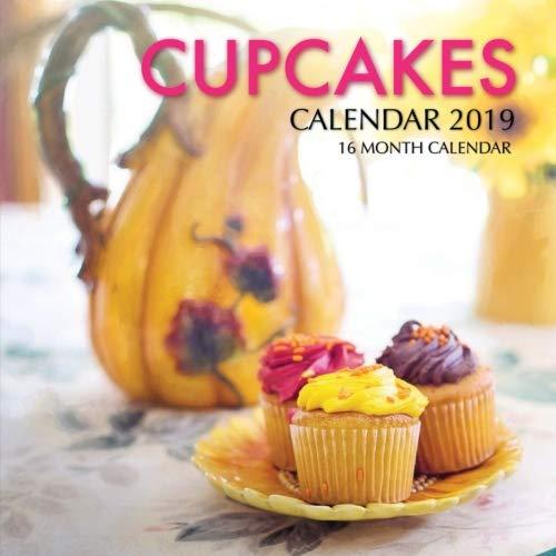 Cupcakes Calendar 2019: 16 Month Calendar