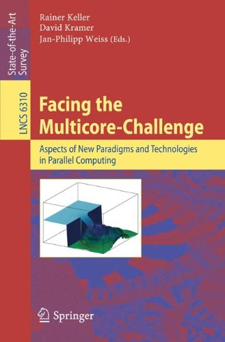 Facing the Multicore-Challenge: Aspects of New Paradigms and Technologies in Parallel Computing by , Publisher : Springer