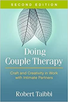 Book Doing Couple Therapy, Second Edition: Craft and Creativity in Work with Intimate Partners (The Guilford Family Therapy)