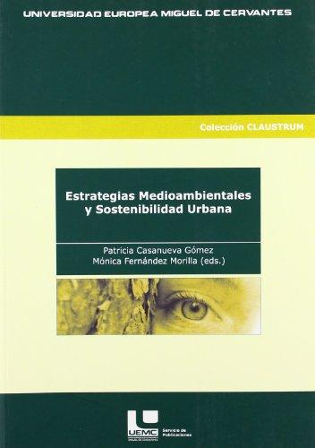 Descargar Libro Estrategias Medioambientales Y Sostenibilidad Urbana Patricia Casanueva Gómez