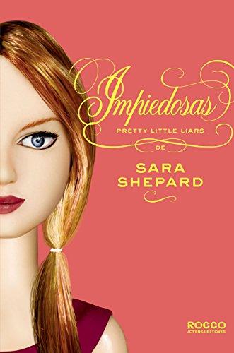 Impiedosas (Pretty Little Liars Livro 7)