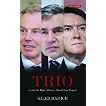 Trio: Inside the Blair, Brown, Mandelson Project