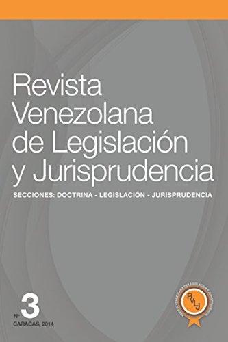 Revista Venezolana de Legislación y Jurisprudencia Nº 3 (Spanish Edition)