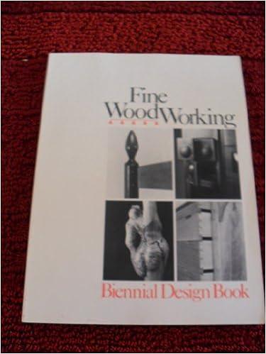 Fine Woodworking Biennial Design Book Fine Woodworking 9780918804006 Amazon Com Books