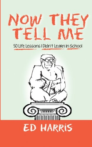 Download Now They Tell Me: 50 Life Lessons I Didn't Learn In School pdf epub
