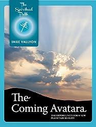 The Coming Avatara: A New Planetary Reality (The Spiritual Path Series Book 3) (English Edition)
