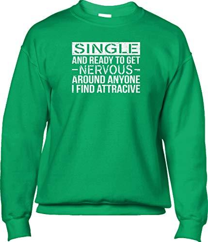 Blittzen Mens Sweatshirt Single and Ready to Get Nervous Around, XL, Green