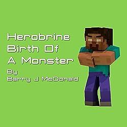 Herobrine Birth of a Monster