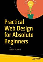 Practical Web Design for Absolute Beginners Front Cover