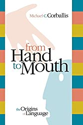 From Hand to Mouth: The Origins of Language