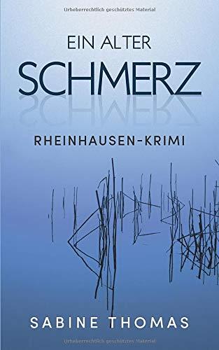 Ein Alter Schmerz  Rheinhausen Krimi