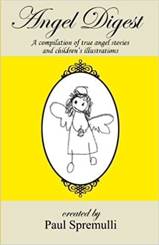Book Angel Digest: Ordinary People - Extraordinary Stories by Paul Spremulli (2011-05-19)