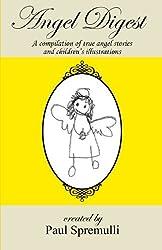 Angel Digest: Ordinary People - Extraordinary Stories by Paul Spremulli (2011-05-19)