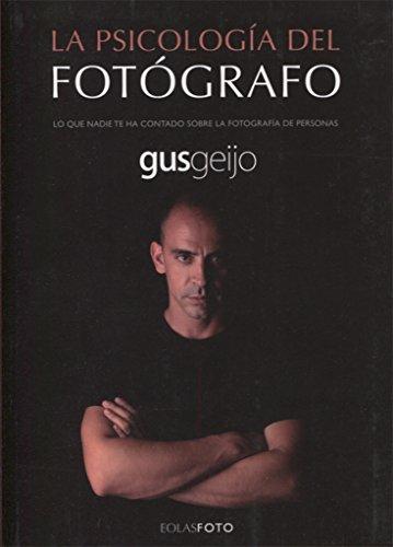 LA PSICOLOGÍA DEL FOTÓGRAFO: LO QUE NADIE TE HA CONTADO SOBRE LA FOTOGRAFÍA DE PERSONAS