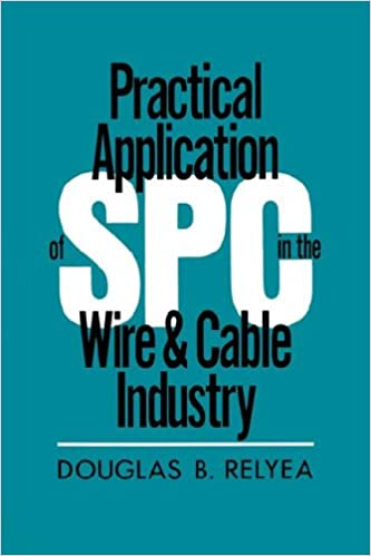 Practical Application of Spc in the Wire and Cable Industry: Douglas ...