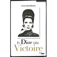 Et Dior créa Victoire (DOCUMENTS) (French Edition)
