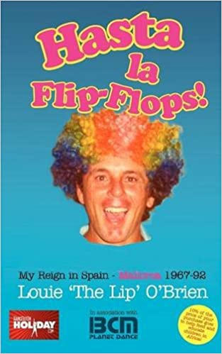 Hasta La Flip-Flops! - My Reign in Spain - Mallorca 1967-92