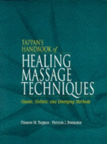 Tappan's Handbook of Healing Massage Techniques: Classic, Holistic and Emerging Methods (3rd Edition)