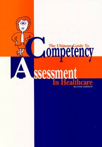 The Ultimate Guide to Competency Assessment in Health Care