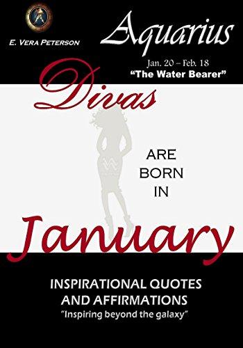 Divas Are Born In January Aquarius Zodiac Divas Inspirational