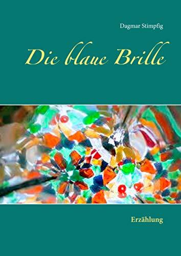 Die blaue Brille: Erzählung (German Edition) (Teen-brillen)