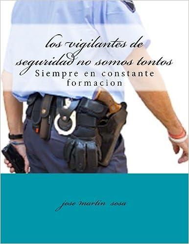 No Vigilantes Amazon Martin Seguridad Jose es Los Somos Tontos De qfwRgxt6