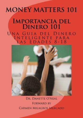 Importancia del Dinero 101: Una Guia del Dinero Inteligente para las Edades 8-18 (MONEY MATTERS 101) (Spanish Edition)