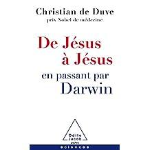 DE JÉSUS À JÉSUS, EN PASSANT PAR DARWIN