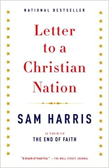 letter to a christian nation letter to a christian nation sam harris 9780307278777 27297