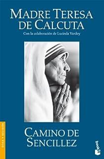 Camino de sencillez par Madre Teresa