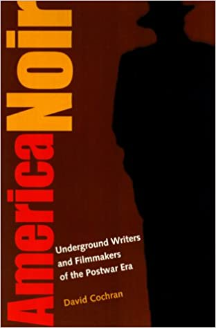 America Noir: Underground Writers and Filmmakers of the Postwar Era