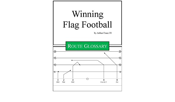 Amazon Com Winning Flag Football Route Glossary Ebook Arthur