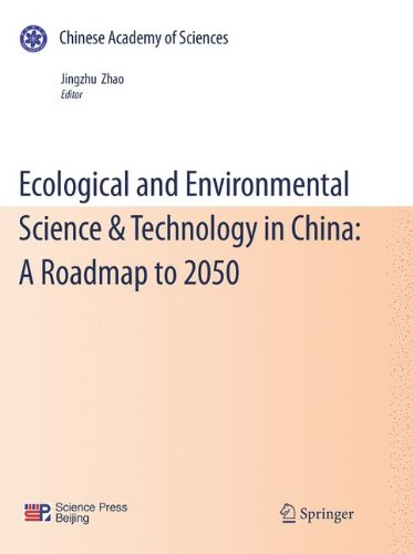 Ecological and Environmental Science & Technology in China: A Roadmap to 2050 (Chinese Academy of Sciences)