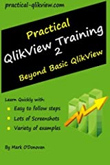 Practical Qlikview Training 2 - Beyond Basic Qlikview Paperback