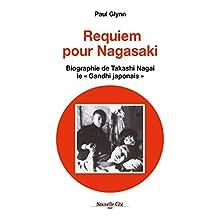 Requiem pour Nagasaki: Biographie de Takashi Nagai, le « Gandhi japonais » (Récit) (French Edition)